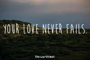 your-love-never-fails